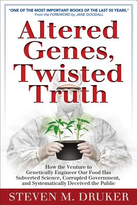 Altered Genes, Twisted Truth By Druker, Steven M.